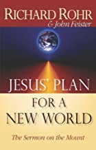 Jesus' Plan for a New World: The Sermon on the Mount