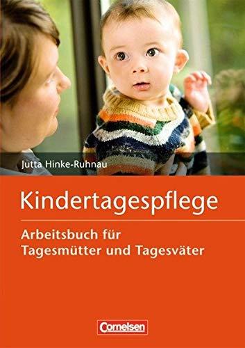 Kindertagespflege: Arbeitsbuch für Tagesmütter und Tagesväter. Buch