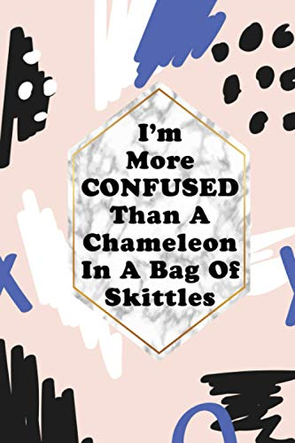 I'm More Confused Than A Chameleon In A Bag Of Skittles: Gag Gift Funny Notebook Abstract Pink Purple White Marble 6x9