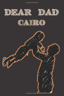 Dear Dad Cairo: Memory Journal capturing your father's own amazing stories (Grieving The Loss of dad ) Notebook gift prese...