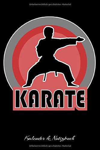 Kalender & Notizbuch: Karate Kalender für das Jahr 2020 und Notizbuch in Einem | 65 Seiten Kalender und 35 Seiten für Notizen | Geschenk für ... Karatekämpfer | 6x9 Format (15,24 x 22,86 cm)