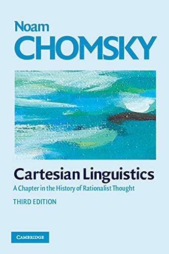 Cartesian Linguistics: A Chapter in the History of Rationalist Thought