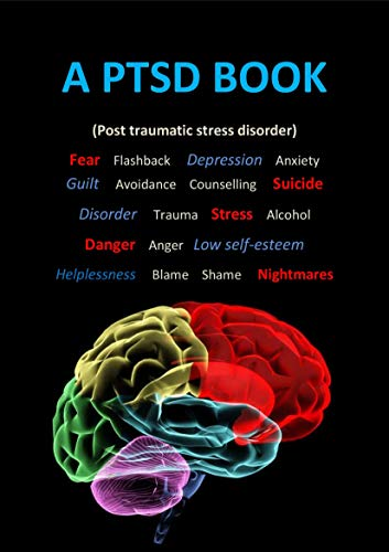 A PTSD Book: Post Traumatic Stress Disorder (Mental Health Collection)