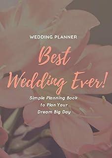 Best Wedding Ever!: Wedding Planner & Organizer By A&K Komosa - Simple Planning Book to Plan Your Dream Big Day - Save Mon...