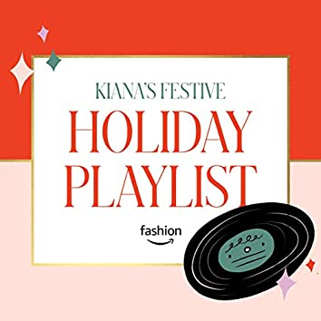 Kiana's Festive Holiday Playlist