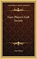 Gary Player's Golf Secrets