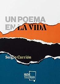 Un poema en la vida par Sergio Carrión