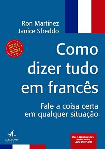 Como Dizer Tudo em Francês (Portuguese Edition) eBook ...