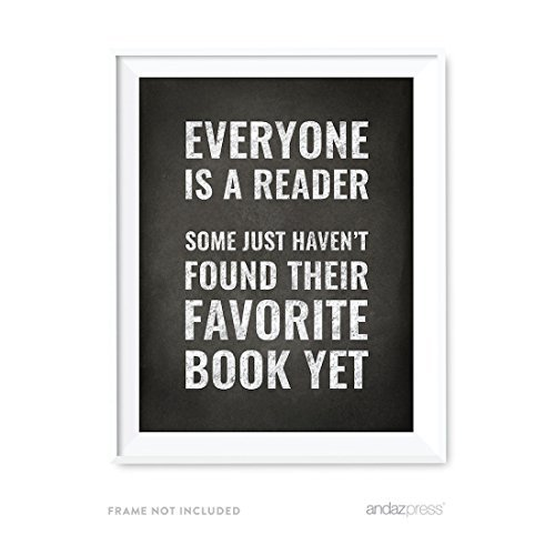 Andaz Press Library Wall Art, Everyone is a reader. Some just haven't found their favorite book yet, 8.5x11-inch Books, Reading Quotes Office Home, Classroom Gift Print, 1-Pack, UNFRAMED