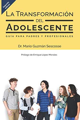La transformación del adolescente: Guía para padres y profesionales (Spanish Edition)