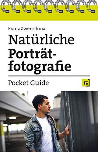 Natürliche Porträtfotografie – Pocket Guide