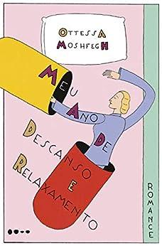 Meu ano de descanso e relaxamento (Portuguese Edition) by [Ottessa Moshfegh, Juliana Cunha]