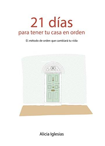 21 Días para tener tu casa en orden: El método de orden que cambiará tu vida