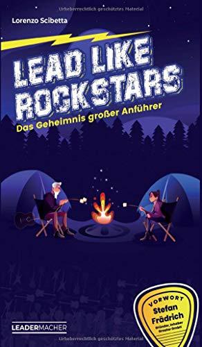 Lead like Rockstars: Das Geheimnis großer Anführer