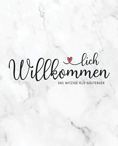 Herzlich Willkommen - Das Witzige Klo-Gästebuch (Marmor Hintergrund): Lustiges Klobuch für die...