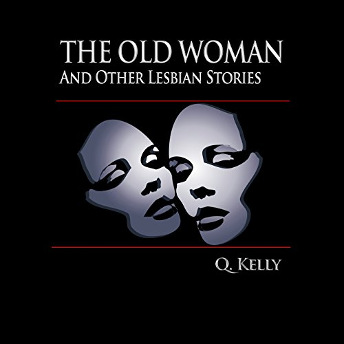 The Old Woman and Other Lesbian Stories audiobook cover art