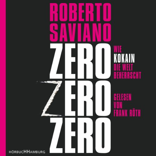 ZeroZeroZero     Wie Kokain die Welt beherrscht              By:                                                                                                                                 Roberto Saviano                               Narrated by:                                                                                                                                 Frank Röth                      Length: 9 hrs and 28 mins     Not rated yet     Overall 0.0