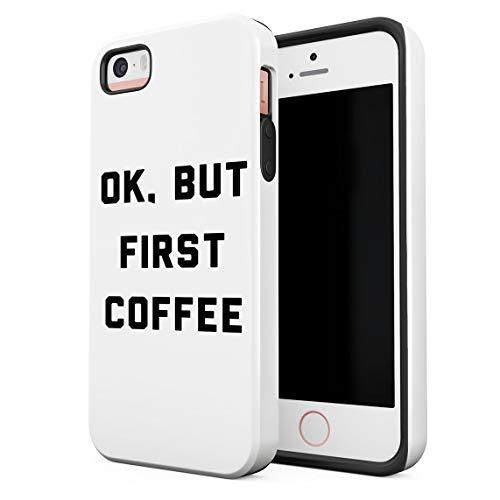 Cover per iPhone 5 & 5s & SE Case Ok But Coffee First Psycho Funny Morning Quote Resistente agli Urti, Guscio Rigido a 2 Strati in PC + Custodia Protettiva in TPU a Design Ibrido