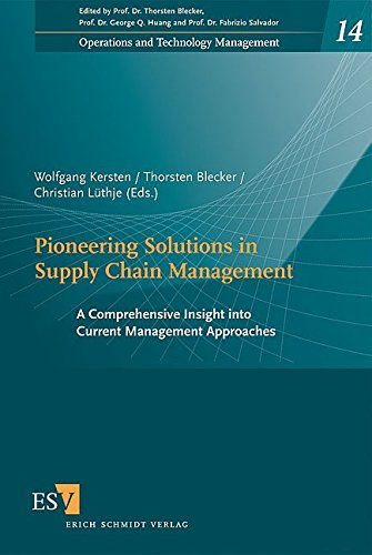 Pioneering Solutions in Supply Chain Management: A Comprehensive Insight into Current Management Approaches (Operations and Technology Management, Band 14)