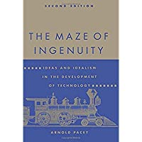 The Maze of Ingenuity: Ideas and Idealism in the Development of Technology - 2nd Edition【洋書】 [並行輸入品]