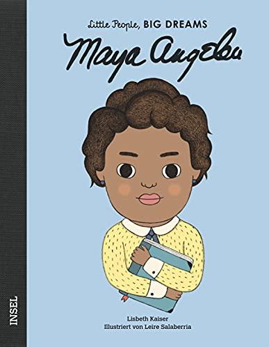Maya Angelou: Little People, Big Dreams. Deutsche Ausgabe
