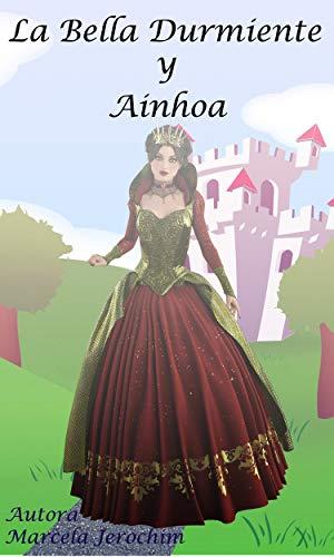 La Bella Durmiente y Ainhoa: Libro de cuento Personalizado