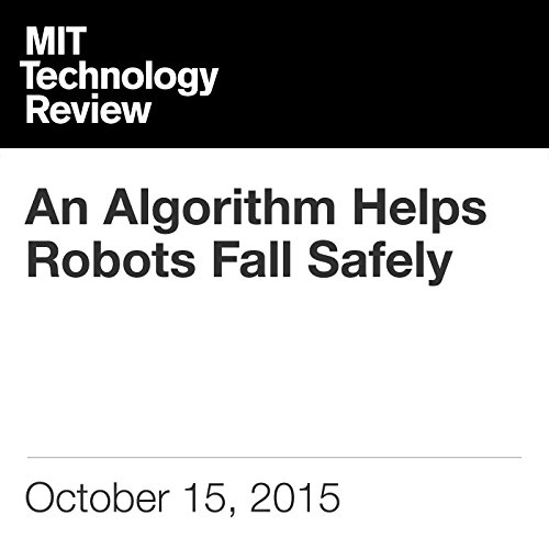 An Algorithm Helps Robots Fall Safely audiobook cover art