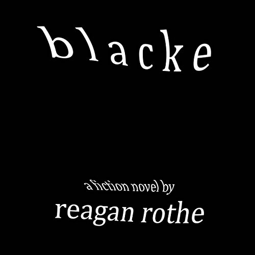 Blacke                   By:                                                                                                                                 Reagan Rothe                               Narrated by:                                                                                                                                 Jamie Cutler                      Length: 4 hrs and 28 mins     1 rating     Overall 4.0