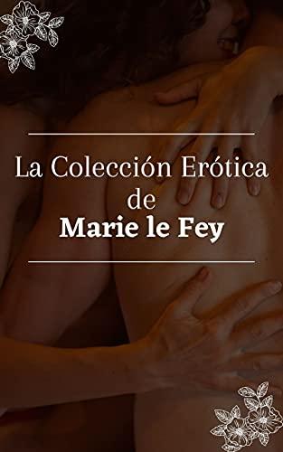La Colección Erótica de Marie le Fey