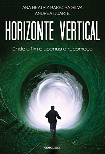 Horizonte vertical: Onde o fim é apenas o recomeço