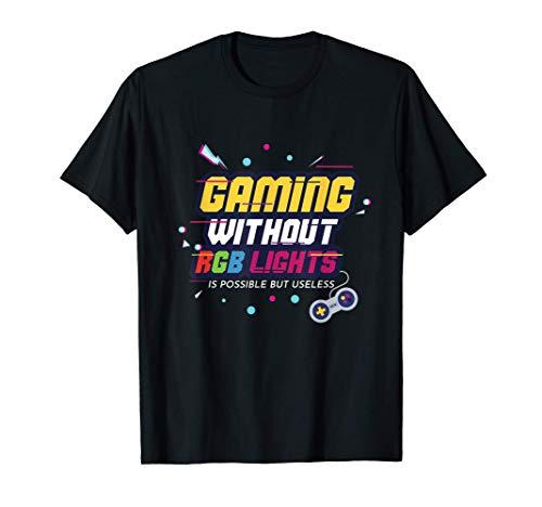 Gaming ohne RGB ist möglich, aber sinnlos Gaming & Gamer T-Shirt