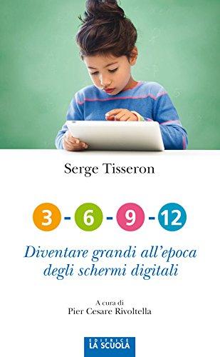 3-6-9-12 Diventare grandi all'epoca degli schermi digitali (Orso Blu Vol. 68)