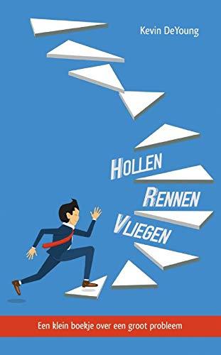 Hollen, rennen, vliegen: Een klein boekje over een groot probleem