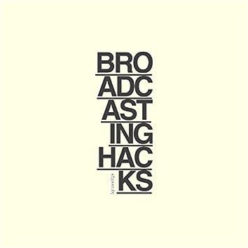 Broadcasting Hacks