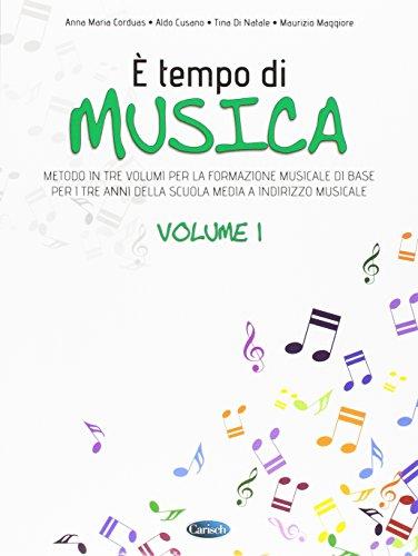 È tempo di musica. Metodo per la formazione musicale di base. Per la Scuola media (Vol. 1)