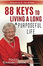 88 Keys to Living a Long and Purposeful Life