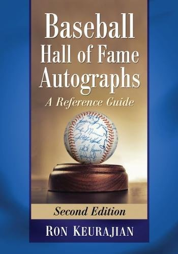 Compare Textbook Prices for Baseball Hall of Fame Autographs: A Reference Guide, 2d ed 2 Edition ISBN 9781476671406 by Keurajian, Ron