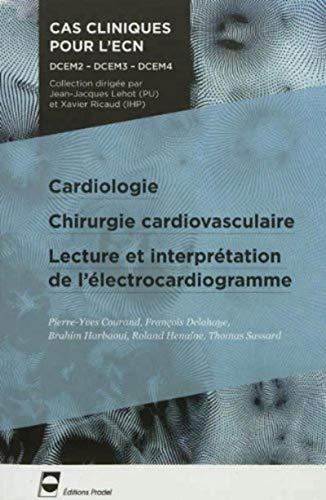 Cardiologie - Chirurgie cardiovasculaire - Lecture et interprétation de l'électrocardiogramme