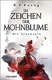 Im Zeichen der Mohnblume - Die Schamanin: Roman (Im Zeichen der Mohnblume-Reihe, Band 1)