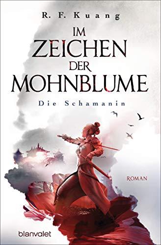 Im Zeichen der Mohnblume - Die Schamanin: Roman (Die Legende der Schamanin, Band 1)