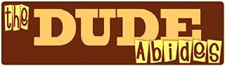 Bumper Planet - Bumper Sticker - The Dude Abides, Big Lebowski - 3 x 10 inch - Vinyl Decal Professionally Made in USA