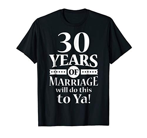 Anniversary Gift Idea 30th - Wedding Anniversary Shirt 30th