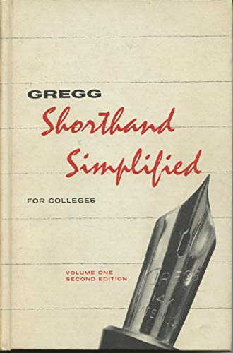 Gregg Shorthand Simplified for Colleges : Volume One, Second Edition