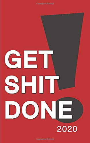 """Get Shit Done Monthly/Weekly Planner with Motivational Quotes (5"""" x 8"""") (2020 Organizers and Calendars)"""