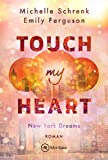 Touch My Heart (New York Dreams 2)
