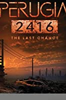Perugia 2416 - The Last Chance