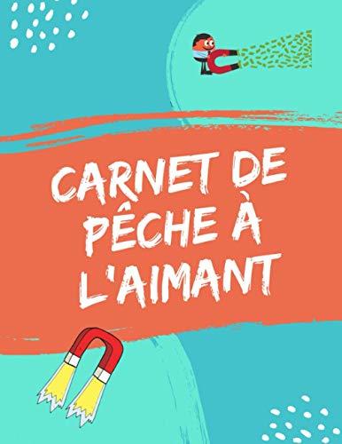 Carnet de pêche à l'aimant: Cahier pour écrire les meilleures trouvailles  Un livre pour écrire vos meilleures parties de dépollution à l'aimant