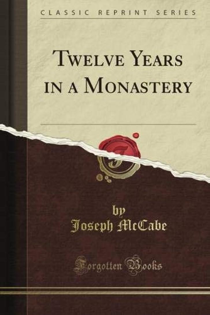 流星優遇対Twelve Years in a Monastery (Classic Reprint)