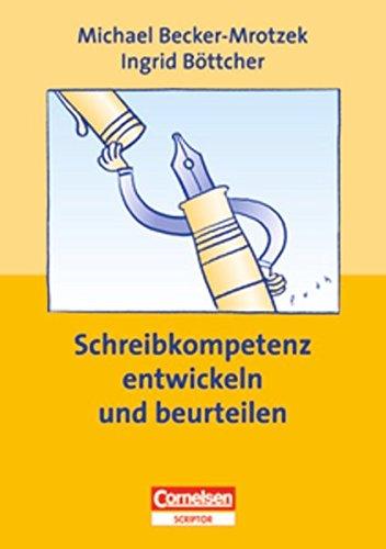 Schreibkompetenz entwickeln und beurteilen, Praxishandbuch für die Sekundarstufe I und II