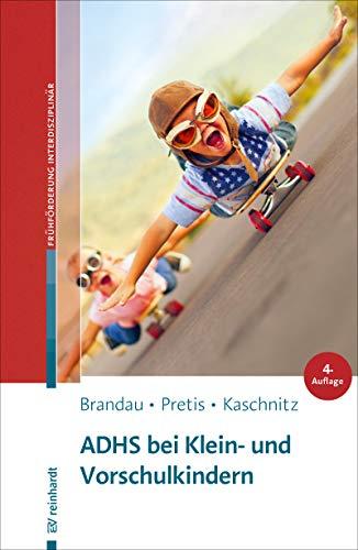 ADHS bei Klein- und Vorschulkindern (Beiträge zur Frühförderung interdisziplinär 9)